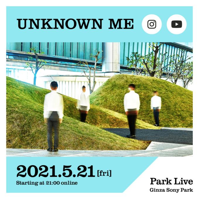 UNKNOWN ME、5月21日(金)のPark Liveに出演
