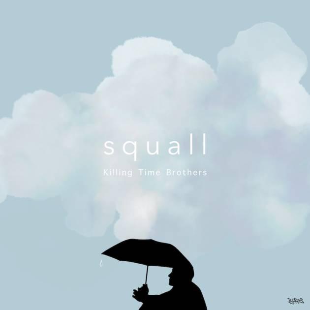 Killing Time Brothers、新曲「squall」が6月21日(月)にデジタルリリース決定!iTunes予約スタートサムネイル画像!